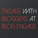 Engage with Bloggers At Blog Engage
